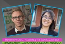 Photo of Opportunities: Meet Connor and Daphny: Episode2: Entrepreneurial Passion & the Eureka Moment